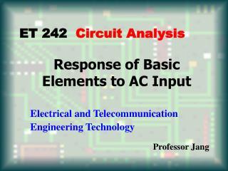 Response of Basic  Elements to AC Input