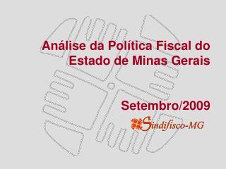 An�lise da Pol�tica Fiscal do Estado de Minas Gerais Setembro/2009