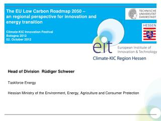 The EU Low Carbon Roadmap 2050 –  an regional perspective for innovation and  energy transition