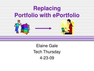 Replacing  Portfolio with ePortfolio