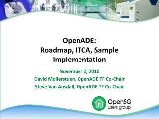 OpenADE: Roadmap, ITCA, Sample Implementation