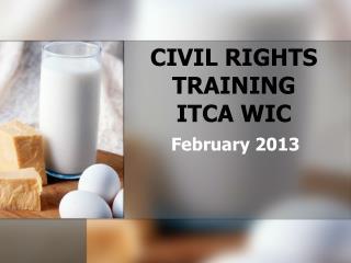 CIVIL RIGHTS TRAINING ITCA WIC
