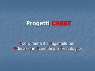 Progetti  CREST