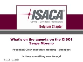 What's on the agenda on the CISO? Serge Moreno