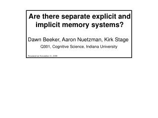 Are there separate explicit and implicit memory systems?