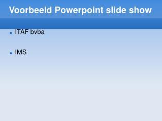 Voorbeeld Powerpoint slide show
