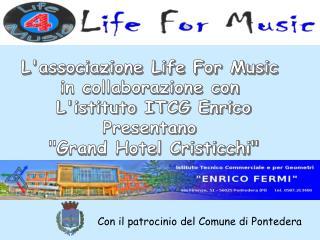 L'associazione Life For Music  in collaborazione con  L'istituto ITCG Enrico Presentano