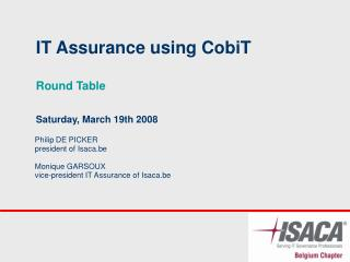 IT Assurance using CobiT Round Table Saturday, March 19th 2008