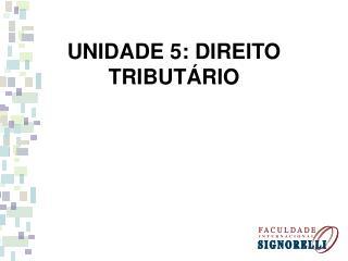 UNIDADE 5: DIREITO TRIBUTÁRIO