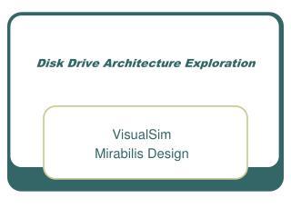 Disk Drive Architecture Exploration