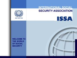 WELCOME TO  THE WORLD  OF SOCIAL  SECURITY
