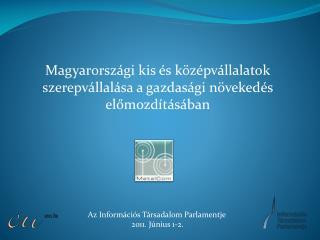 Magyarországi kis és középvállalatok szerepvállalása a gazdasági növekedés előmozdításában