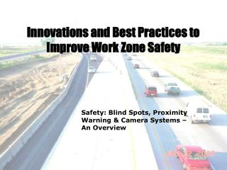 Innovations and Best Practices to Improve Work Zone Safety