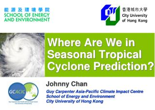 Where Are We in Seasonal Tropical Cyclone Prediction?