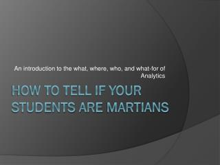 How to tell if your students are  martIAns