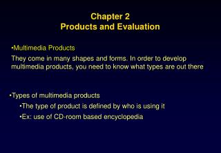 Chapter 2 Products and Evaluation