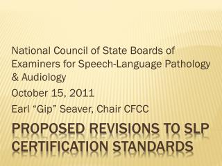 Proposed Revisions to SLP Certification Standards