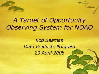 A Target of Opportunity Observing System for NOAO