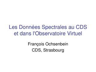 Les Données Spectrales au CDS et dans l'Observatoire Virtuel