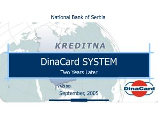 DinaCard SYSTEM Two Years Later