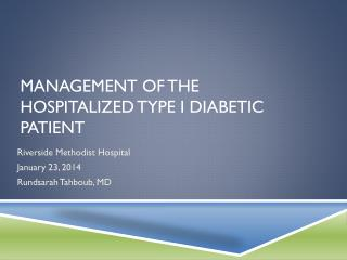 Management of the hospitalized type I DIABETIC patient