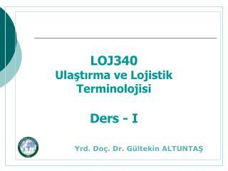 LOJ340 Ulaştırma ve Lojistik Terminolojisi Ders - I
