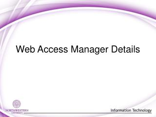 Web Access Manager Details