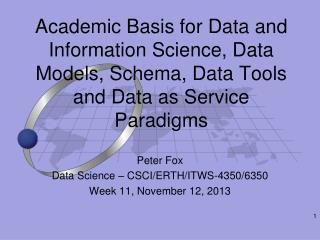 Peter Fox Data Science – CSCI/ERTH/ITWS-4350/6350 Week 11, November 12, 2013