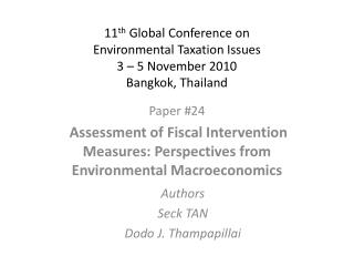 11 th  Global Conference on  Environmental Taxation Issues 3 – 5 November 2010 Bangkok, Thailand