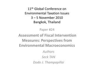 11 th  Global Conference on  Environmental Taxation Issues 3 – 5 November 2010 Bangkok, Thailand
