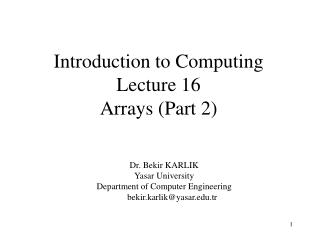 Introduction to Computing  Lecture 16 Arrays (Part 2)