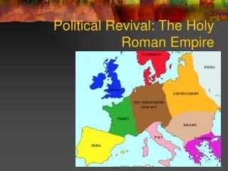 Political Revival: The Holy Roman Empire