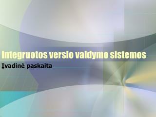 Integruotos verslo valdymo sistemos