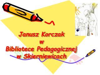 Janusz Korczak w Bibliotece Pedagogicznej w Skierniewicach