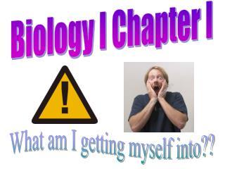 Biology I Chapter I