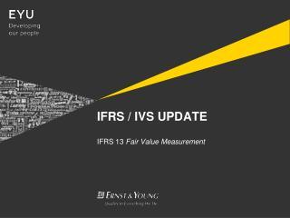 IFRS / IVS UPDATE