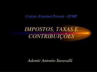 Colégio Estadual Paraná - EFMP IMPOSTOS, TAXAS E CONTRIBUIÇÕES