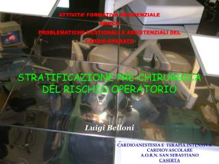 STRATIFICAZIONE PRE-CHIRURGICA  DEL RISCHIO OPERATORIO
