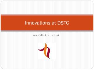 Innovations at DSTC