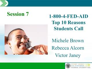 1-800-4-FED-AID Top 10 Reasons  Students Call