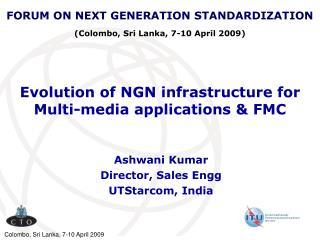 Evolution of NGN infrastructure for Multi-media applications & FMC