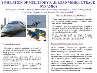 SIMULATION OF MULTIBODY RAILROAD VEHICLE/TRACK DYNAMICS