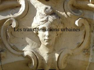 Les transformations urbaines