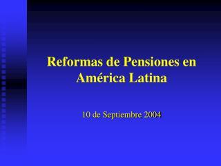 Reformas de Pensiones en América Latina