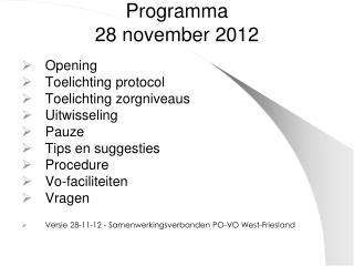 Programma  28 november 2012