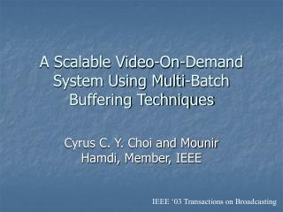 A Scalable Video-On-Demand System Using Multi-Batch Buffering Techniques