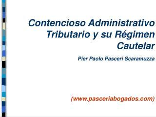 Contencioso Administrativo Tributario y su Régimen Cautelar