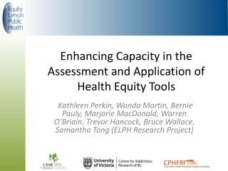 Enhancing Capacity in the  Assessment  and Application of Health Equity Tools