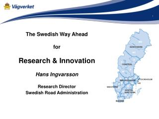 Hans Ingvarsson Dr. Techn. Research Director at the Swedish Road Administration