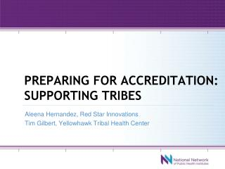 Preparing for accreditation: supporting tribes